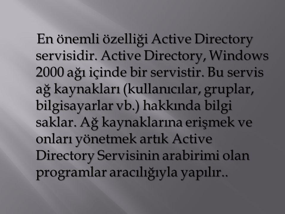 En önemli özelliği Active Directory servisidir