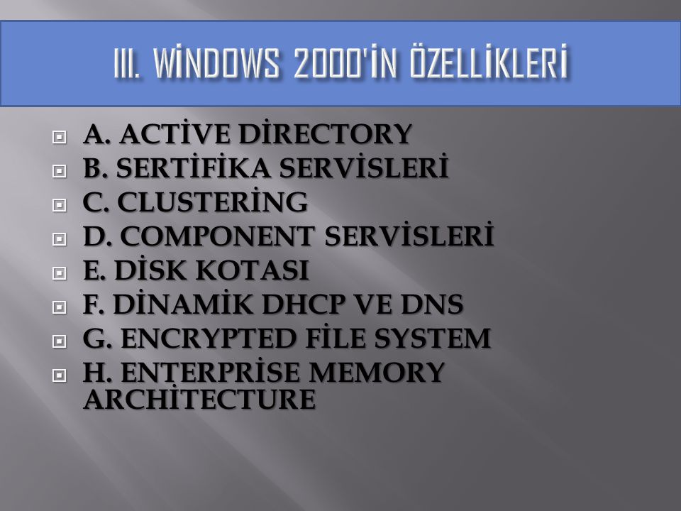 III. WİNDOWS 2000 İN ÖZELLİKLERİ