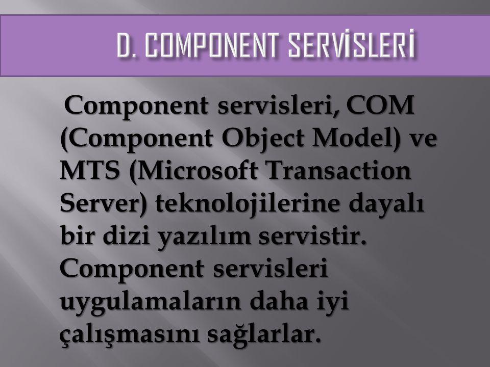 D. COMPONENT SERVİSLERİ