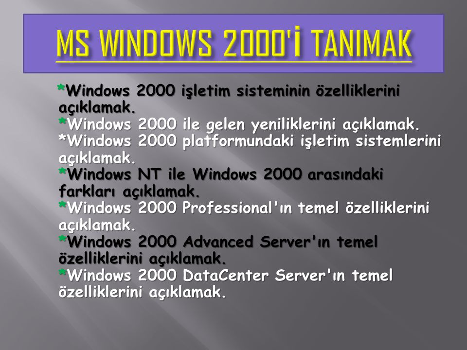 MS WINDOWS 2000 İ TANIMAK