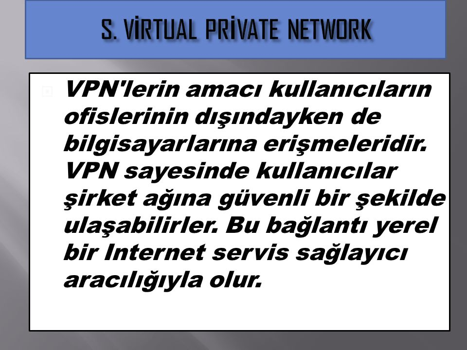 S. VİRTUAL PRİVATE NETWORK