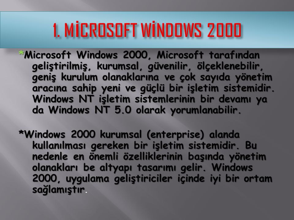1. MİCROSOFT WİNDOWS 2000