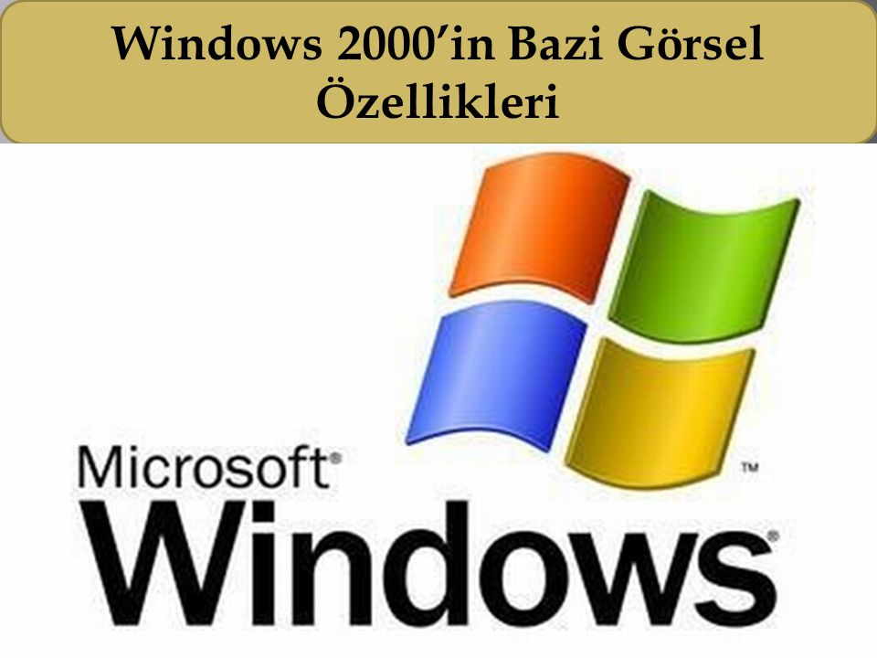 Windows 2000'in Bazi Görsel Özellikleri