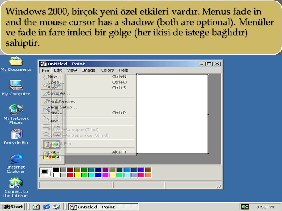Windows 2000, birçok yeni özel etkileri vardır