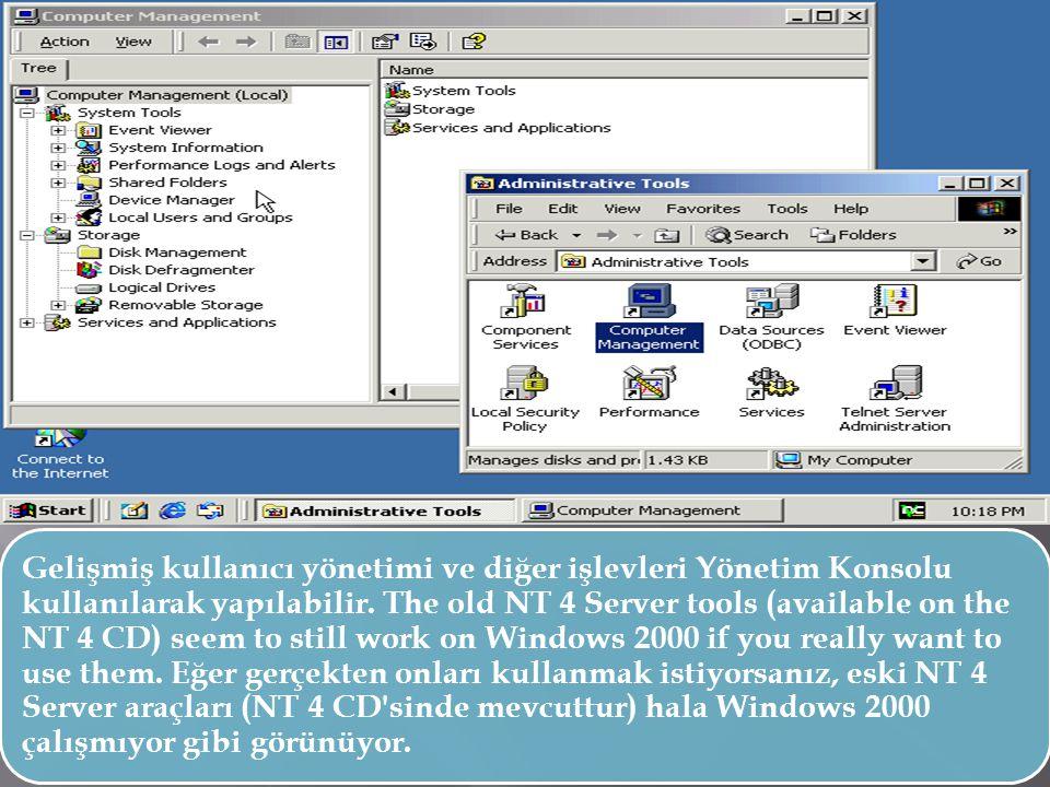 Gelişmiş kullanıcı yönetimi ve diğer işlevleri Yönetim Konsolu kullanılarak yapılabilir.