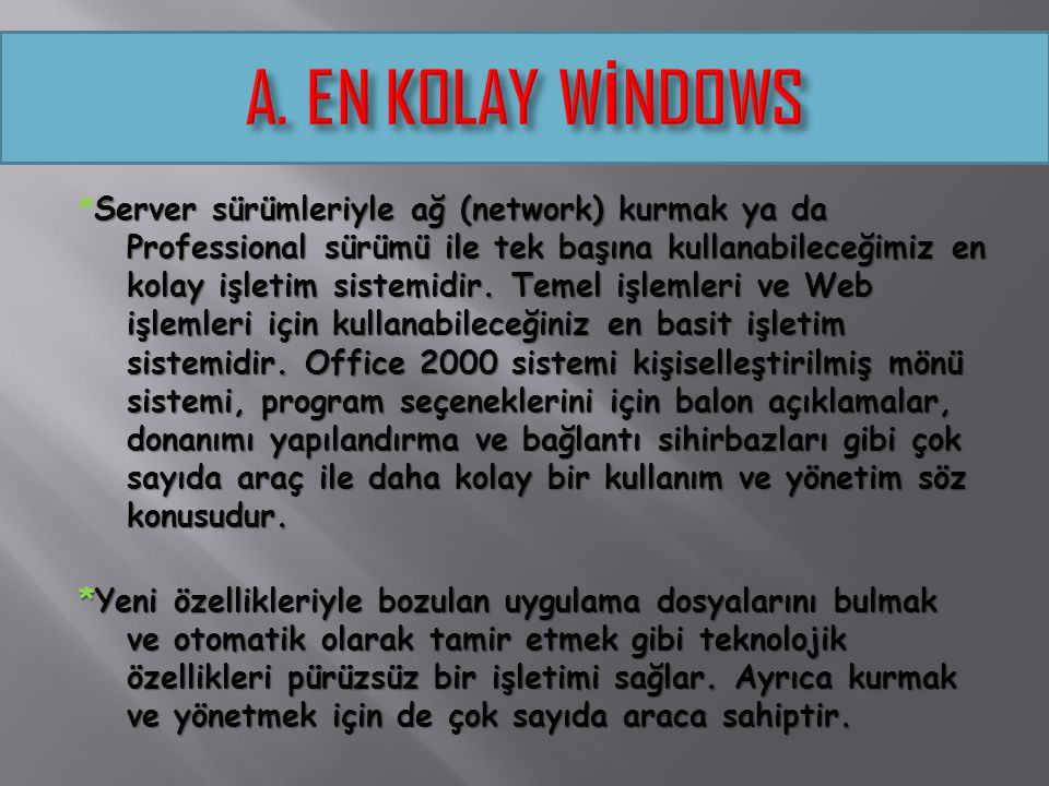 A. EN KOLAY WİNDOWS