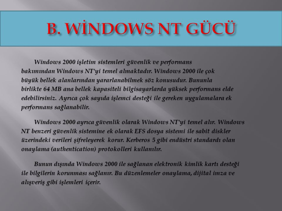 B. WİNDOWS NT GÜCÜ