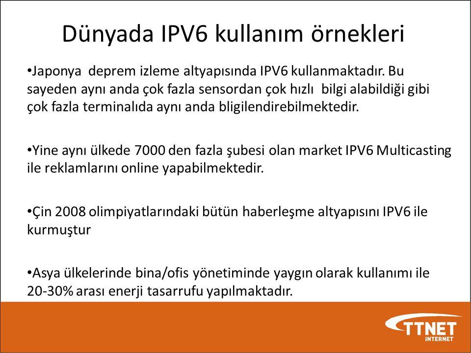 Dünyada IPV6 kullanım örnekleri