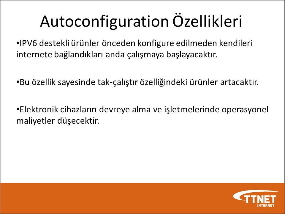 Autoconfiguration Özellikleri