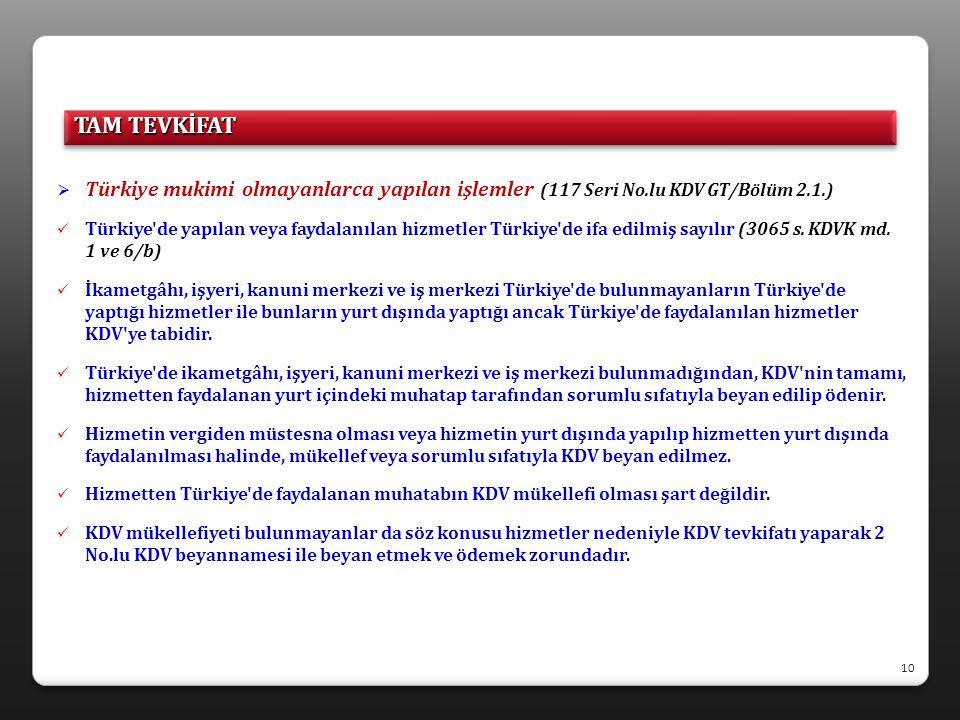 TAM TEVKİFAT Türkiye mukimi olmayanlarca yapılan işlemler (117 Seri No.lu KDV GT/Bölüm 2.1.)