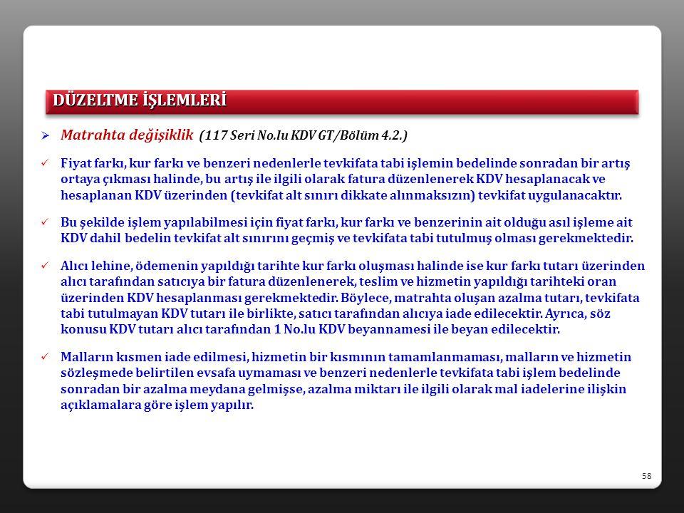 DÜZELTME İŞLEMLERİ Matrahta değişiklik (117 Seri No.lu KDV GT/Bölüm 4.2.)