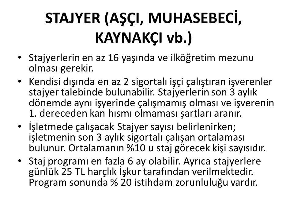 STAJYER (AŞÇI, MUHASEBECİ, KAYNAKÇI vb.)