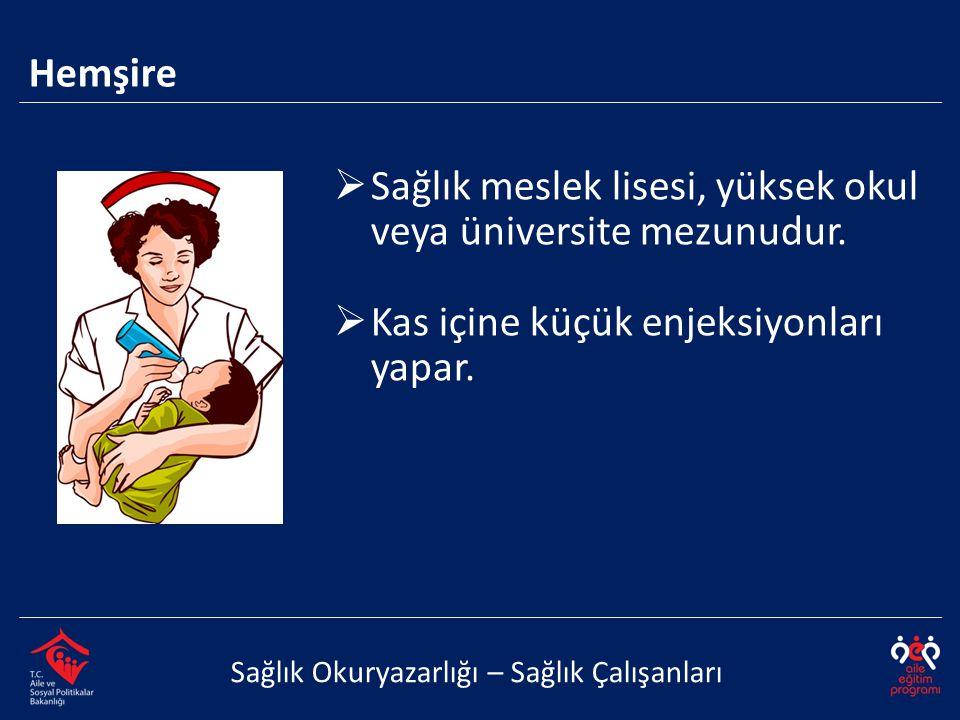 Sağlık meslek lisesi, yüksek okul veya üniversite mezunudur.
