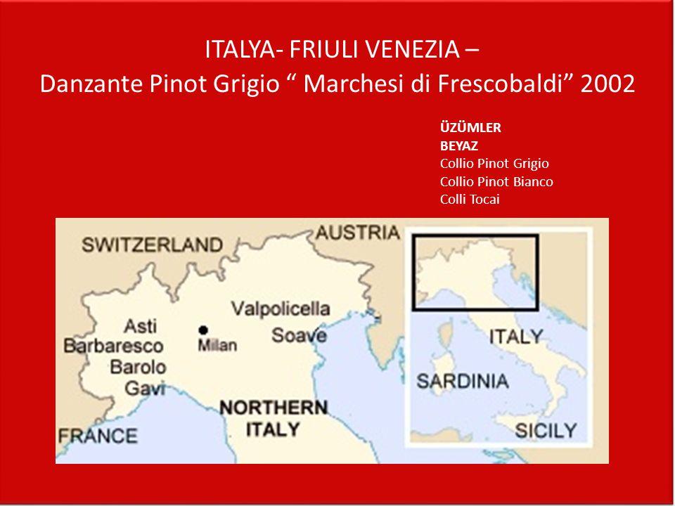ITALYA- FRIULI VENEZIA – Danzante Pinot Grigio Marchesi di Frescobaldi 2002