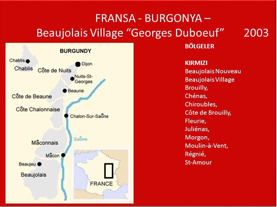 FRANSA - BURGONYA – Beaujolais Village Georges Duboeuf 2003