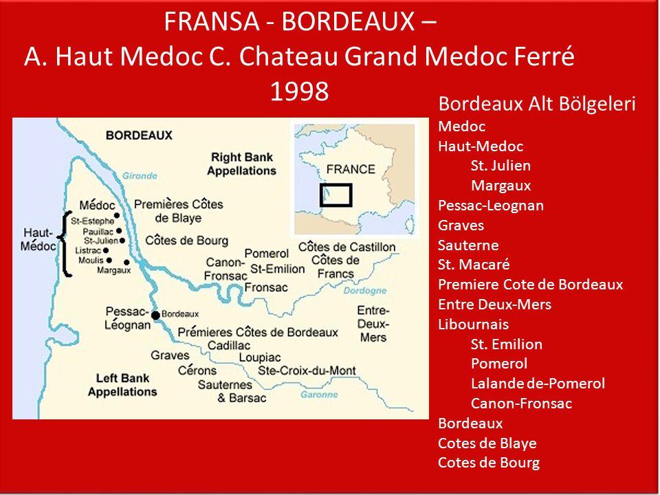FRANSA - BORDEAUX – A. Haut Medoc C. Chateau Grand Medoc Ferré 1998