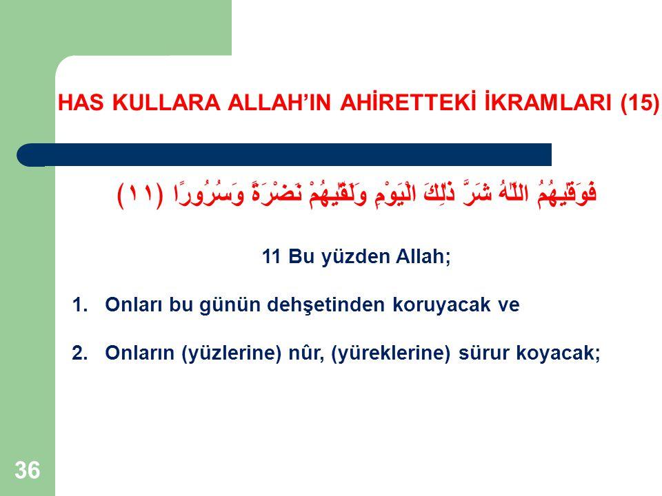 HAS KULLARA ALLAH'IN AHİRETTEKİ İKRAMLARI (15)