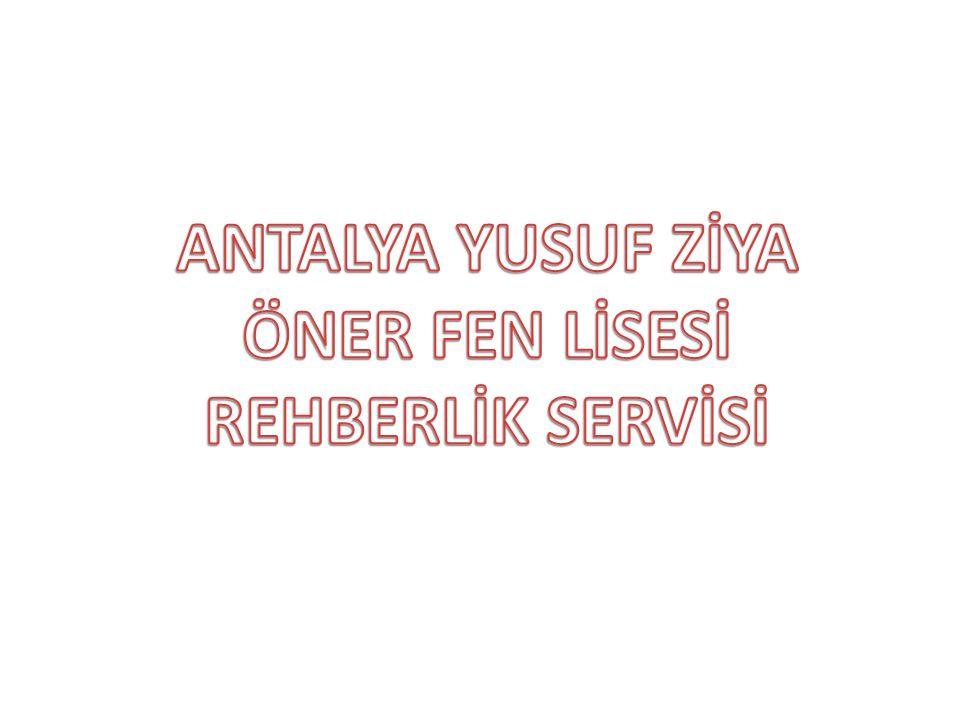 ANTALYA YUSUF ZİYA ÖNER FEN LİSESİ REHBERLİK SERVİSİ