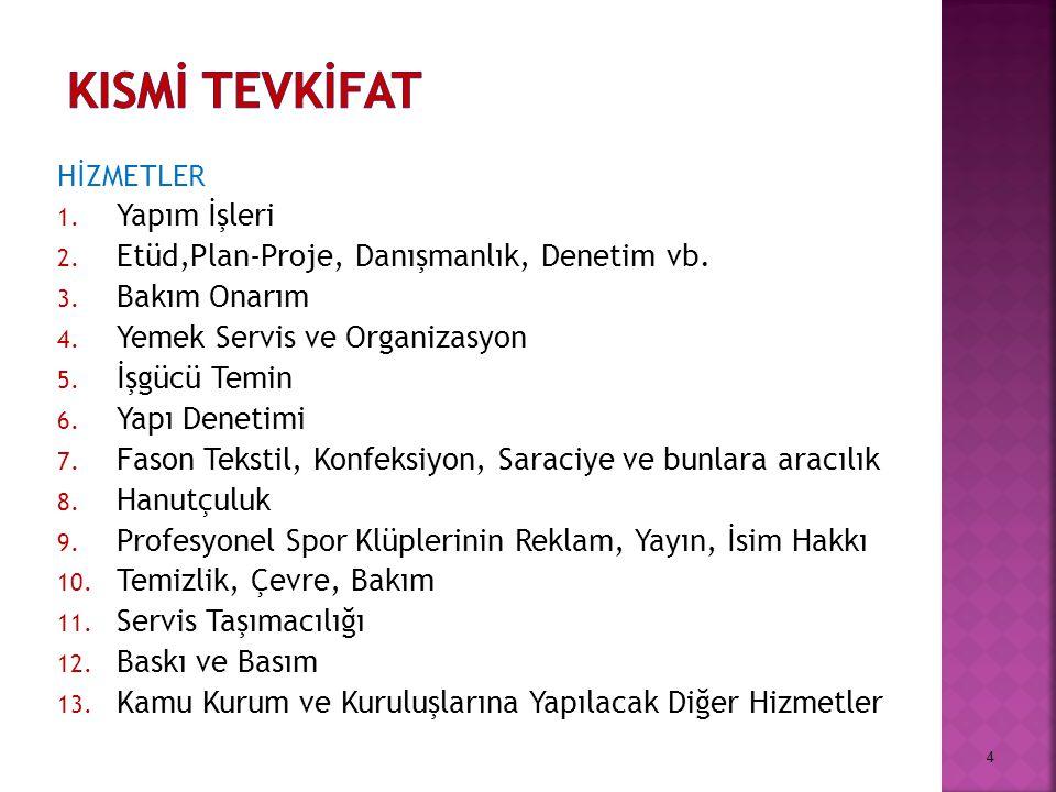 KISMİ TEVKİFAT Yapım İşleri Etüd,Plan-Proje, Danışmanlık, Denetim vb.
