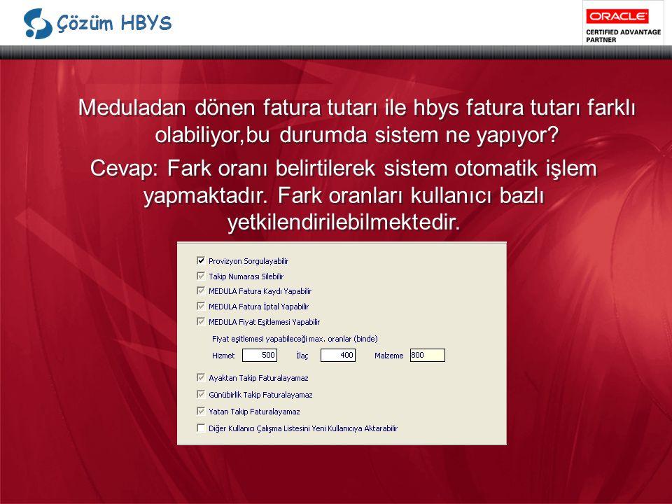 Çözüm HBYS Meduladan dönen fatura tutarı ile hbys fatura tutarı farklı olabiliyor,bu durumda sistem ne yapıyor