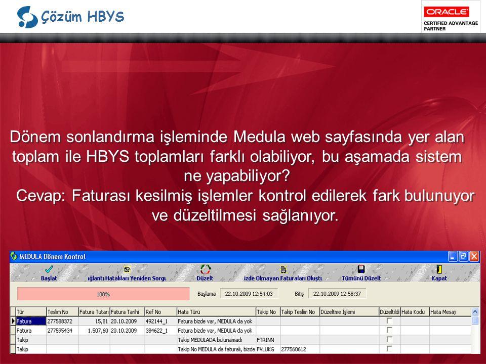 Çözüm HBYS Dönem sonlandırma işleminde Medula web sayfasında yer alan toplam ile HBYS toplamları farklı olabiliyor, bu aşamada sistem ne yapabiliyor