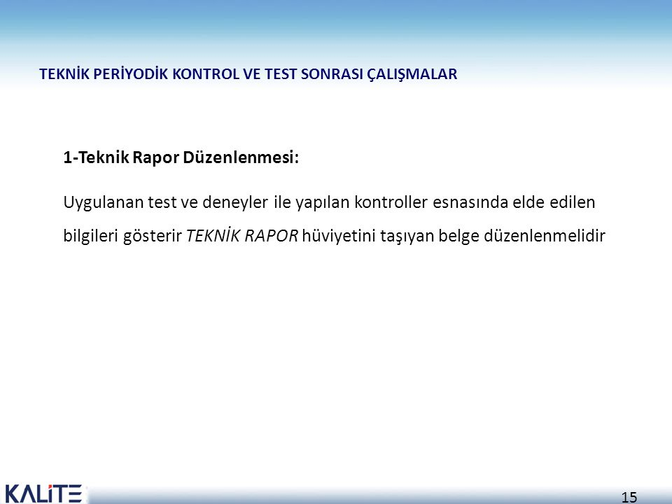 1-Teknik Rapor Düzenlenmesi: