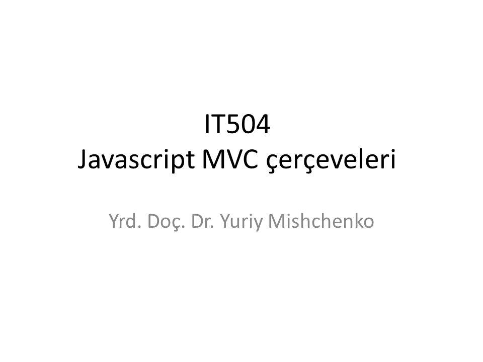 IT504 Javascript MVC çerçeveleri