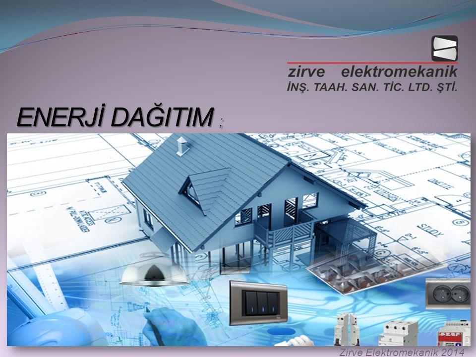 ENERJİ DAĞITIM ; Zirve Elektromekanik 2014