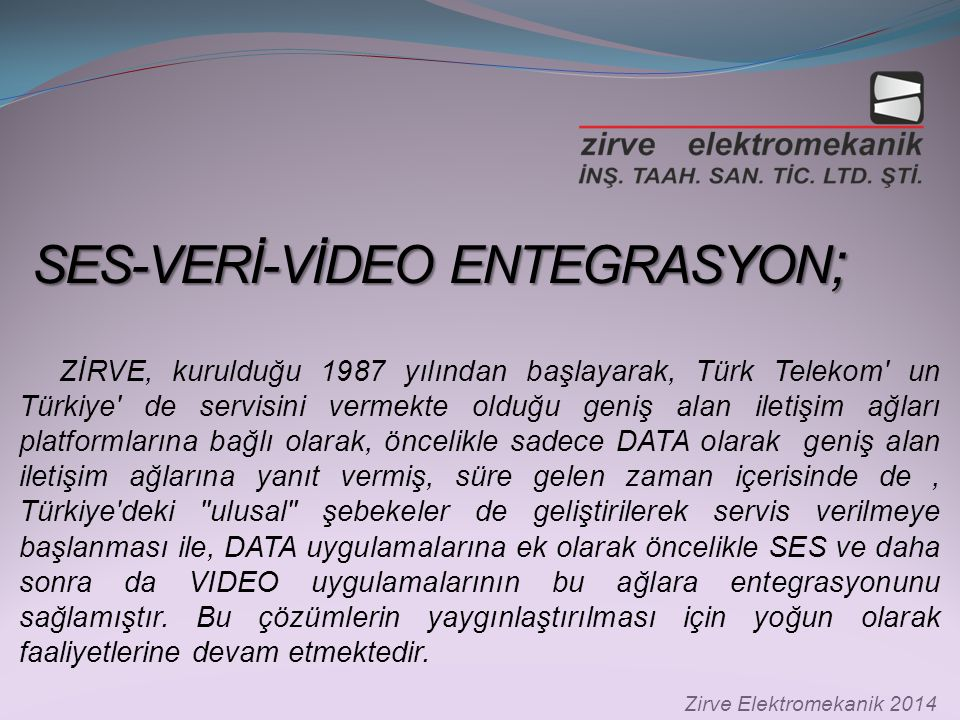 SES-VERİ-VİDEO ENTEGRASYON;