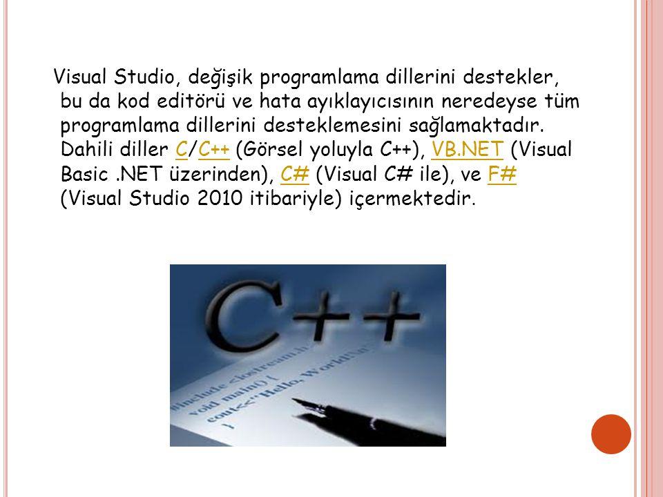 Visual Studio, değişik programlama dillerini destekler, bu da kod editörü ve hata ayıklayıcısının neredeyse tüm programlama dillerini desteklemesini sağlamaktadır.