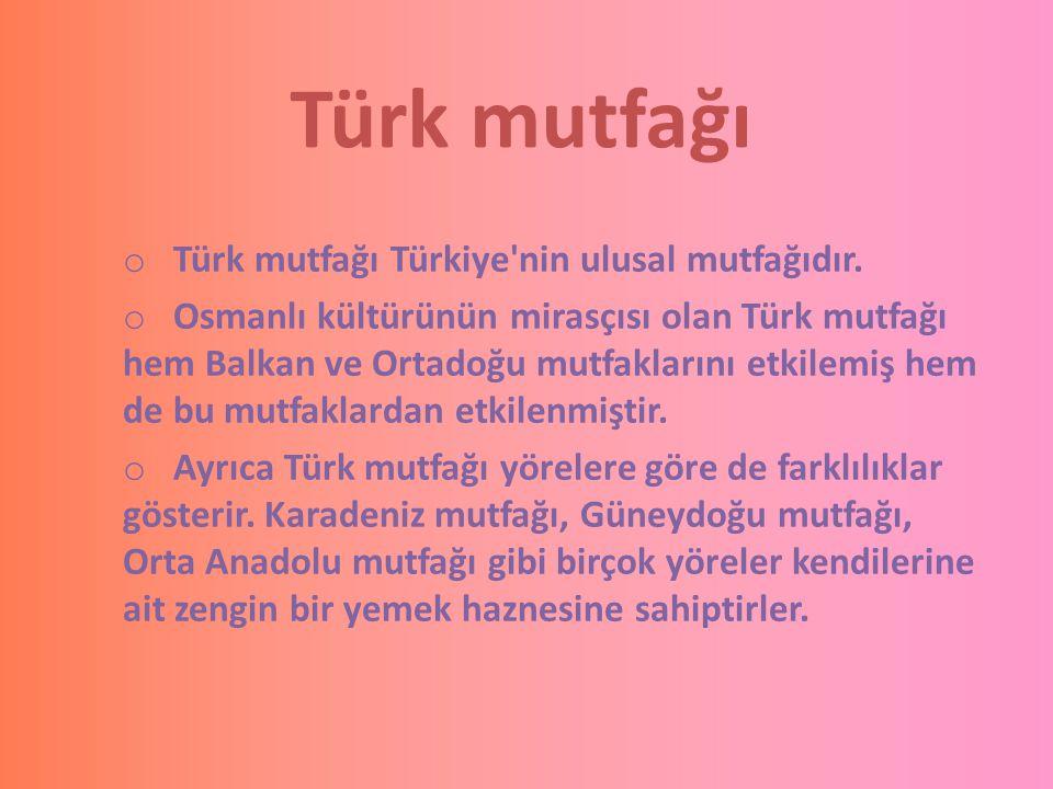 Türk mutfağı Türk mutfağı Türkiye nin ulusal mutfağıdır.