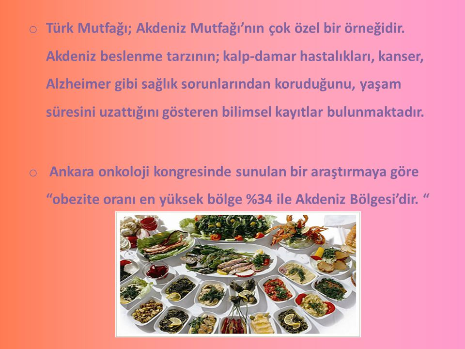 Türk Mutfağı; Akdeniz Mutfağı'nın çok özel bir örneğidir