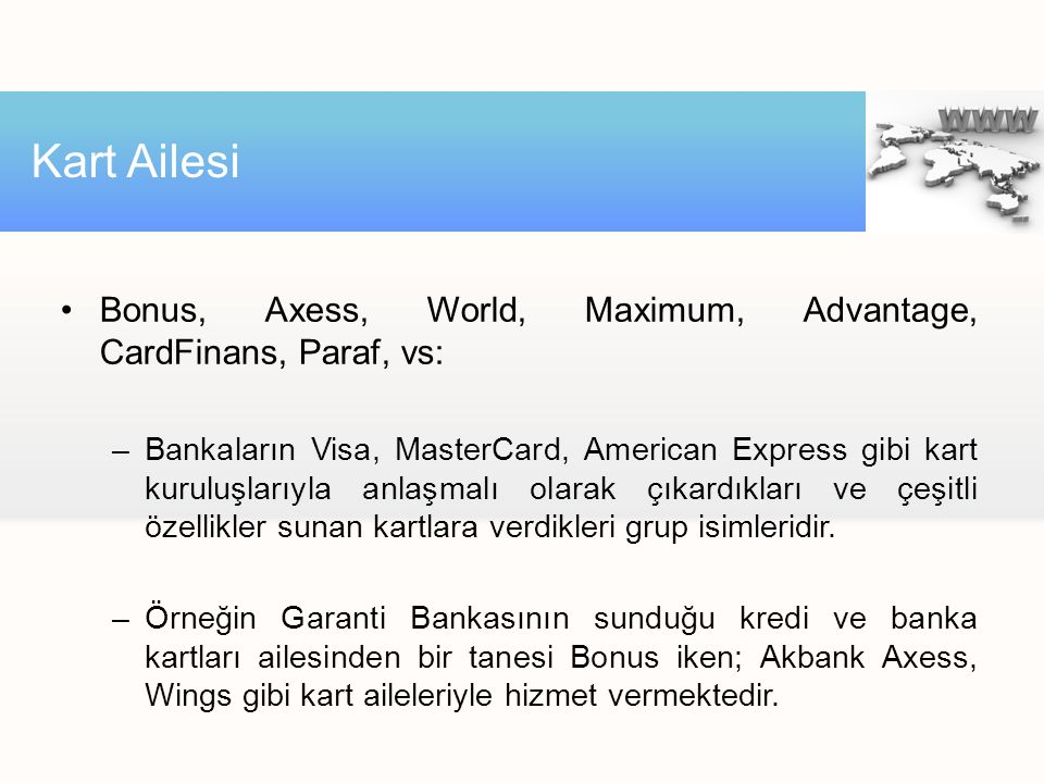 Kart Ailesi Bonus, Axess, World, Maximum, Advantage, CardFinans, Paraf, vs: