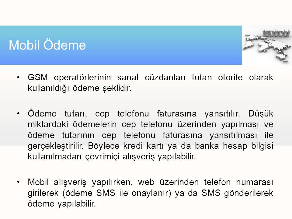 Mobil Ödeme GSM operatörlerinin sanal cüzdanları tutan otorite olarak kullanıldığı ödeme şeklidir.