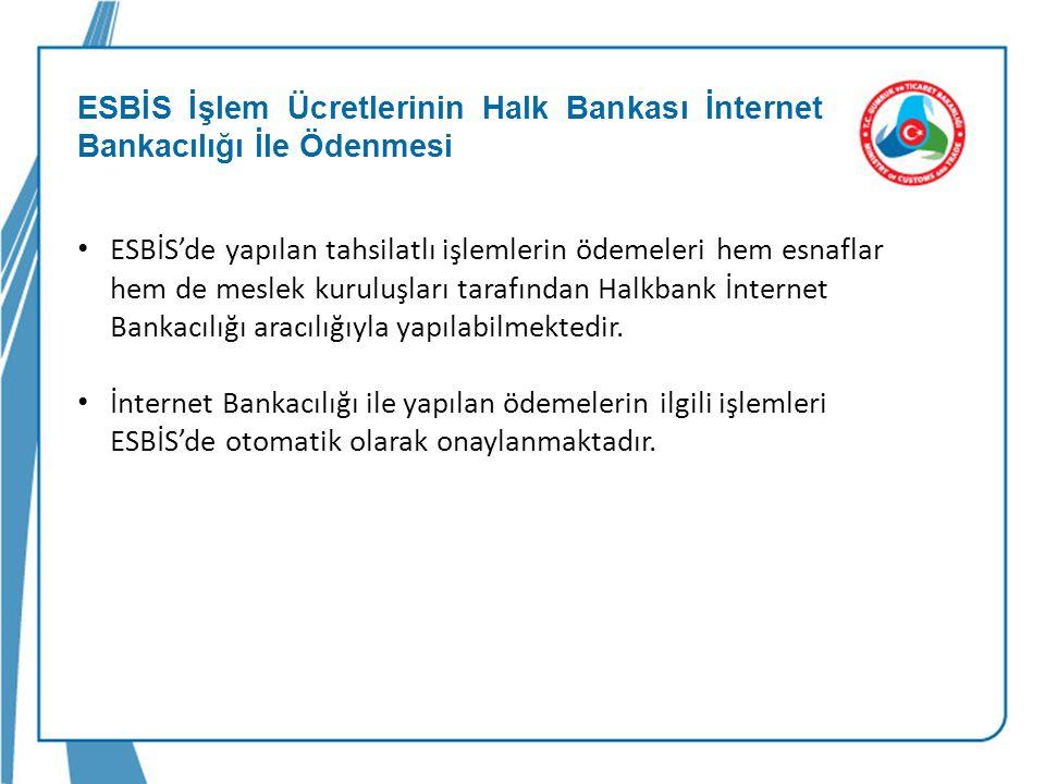 ESBİS İşlem Ücretlerinin Halk Bankası İnternet Bankacılığı İle Ödenmesi