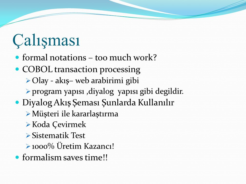 Çalışması formal notations – too much work