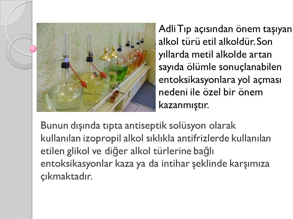 Adli Tıp açısından önem taşıyan alkol türü etil alkoldür
