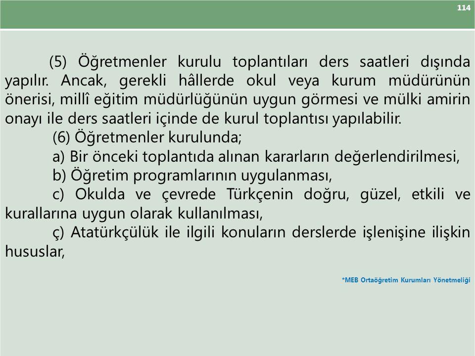 (6) Öğretmenler kurulunda;
