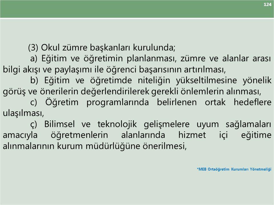 (3) Okul zümre başkanları kurulunda;