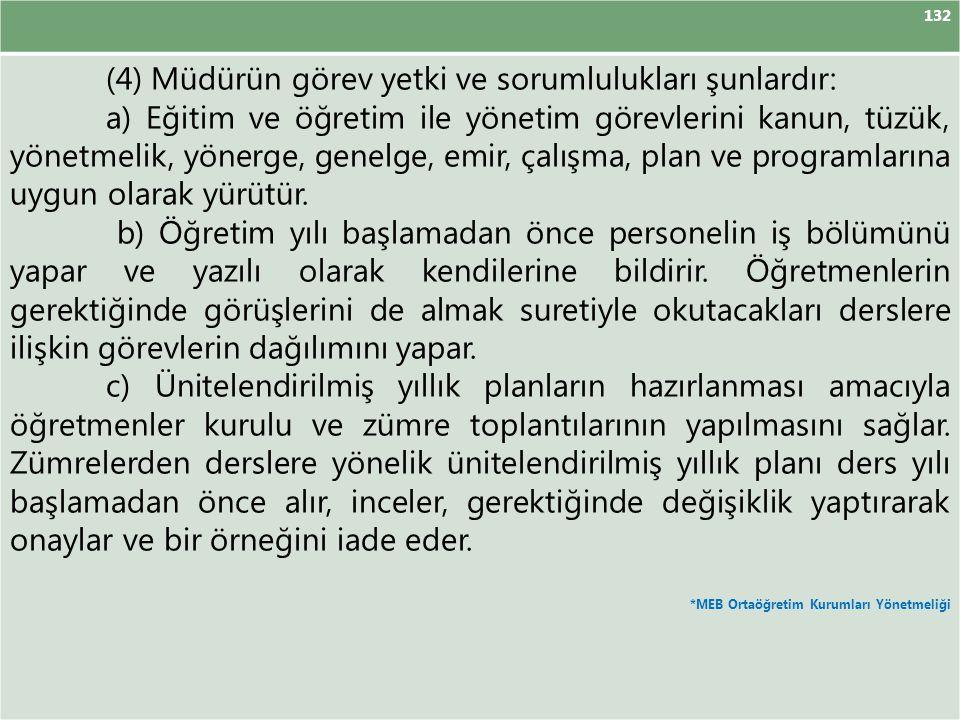 (4) Müdürün görev yetki ve sorumlulukları şunlardır: