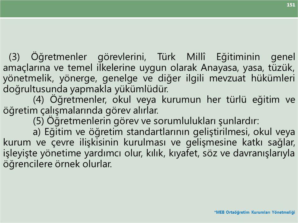 (5) Öğretmenlerin görev ve sorumlulukları şunlardır: