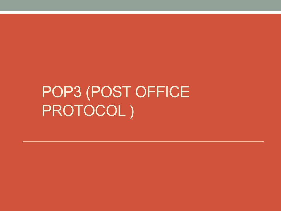POP3 (Post Office Protocol )