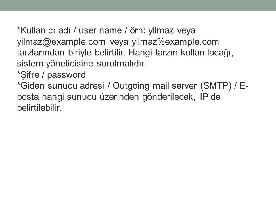 Kullanıcı adı / user name / örn: yilmaz veya yilmaz@example