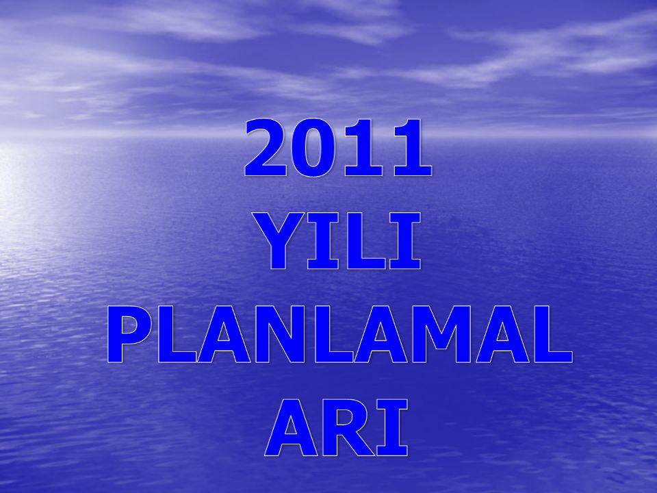 2011 YILI PLANLAMALARI