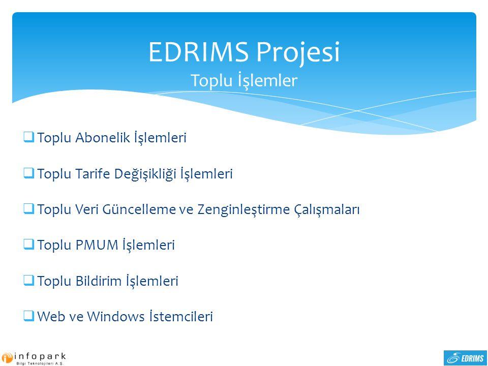 EDRIMS Projesi Toplu İşlemler