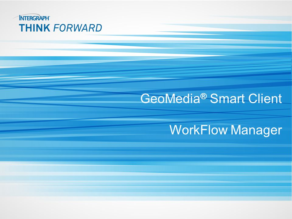 GeoMedia® Smart Client WorkFlow Manager
