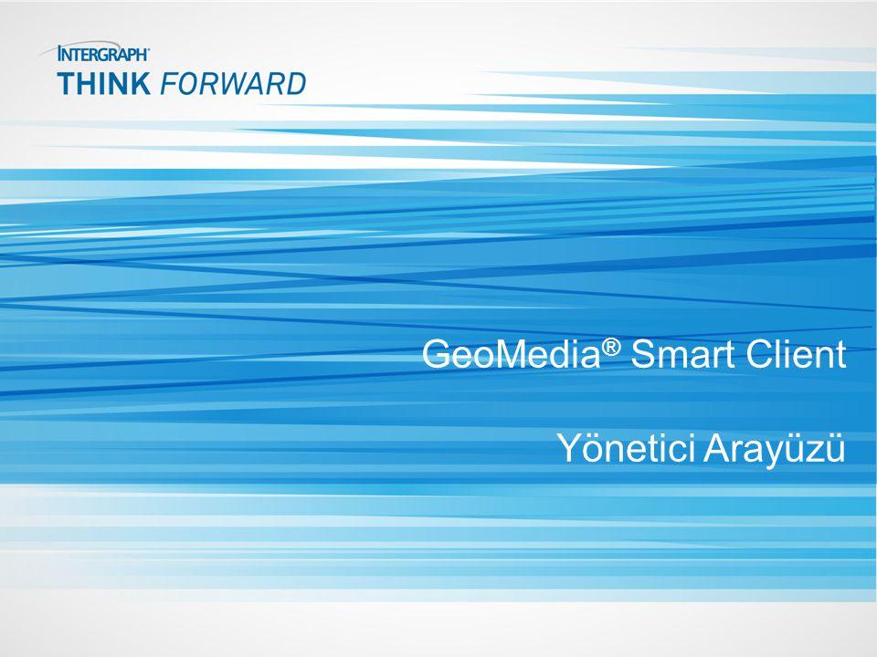 GeoMedia® Smart Client Yönetici Arayüzü