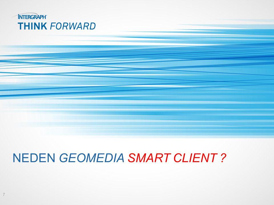 Neden GeoMedia SMART CLIENT