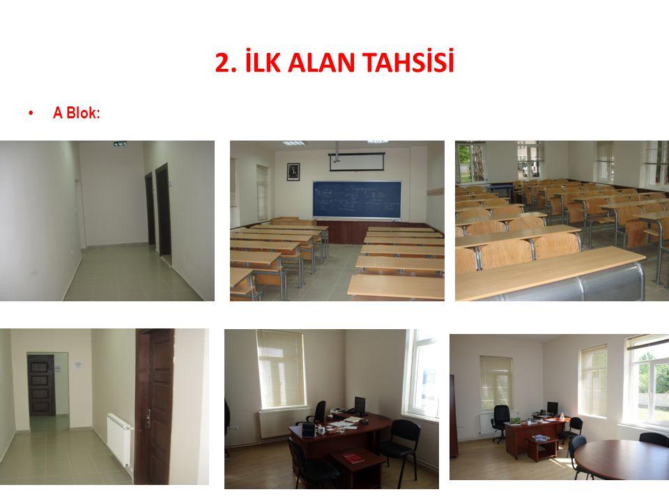 2. İLK ALAN TAHSİSİ A Blok: