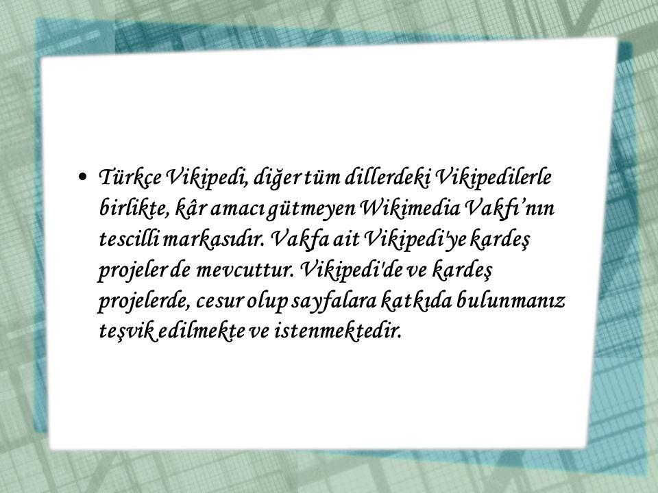 Türkçe Vikipedi, diğer tüm dillerdeki Vikipedilerle birlikte, kâr amacı gütmeyen Wikimedia Vakfı'nın tescilli markasıdır.